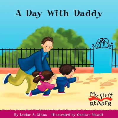 A Day With Daddy By Gikow, Louise/ Mazali, Gustavo (ILT)