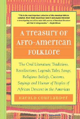 A Treasury of Afro-American Folklore By Courlander, Harold (EDT)