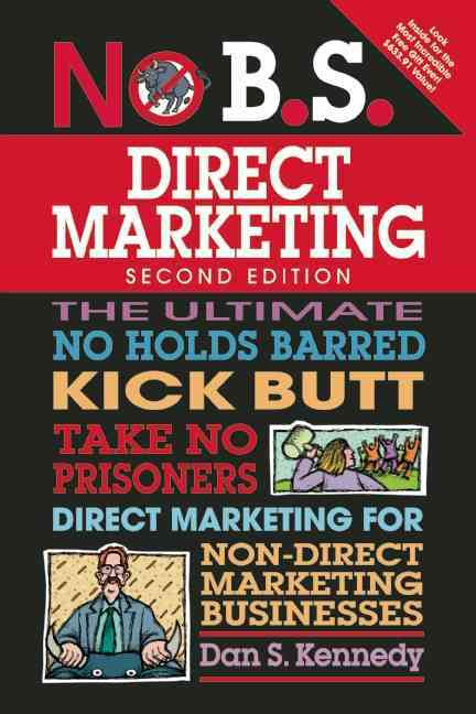 No B.S. Direct Marketing By Kennedy, Dan S.