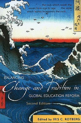Balancing Change and Tradition in Global Education Reform By Rotberg, Iris C. (EDT)